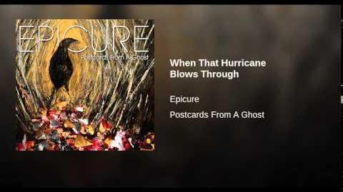 """When That Hurricane Blows Through"" - Epicure"