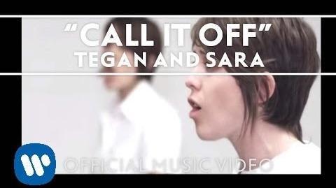 """""""Call It Off"""" - Tegan and Sara"""