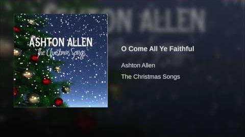 """""""O Come All Ye Faithful"""" - Ashton Allen"""