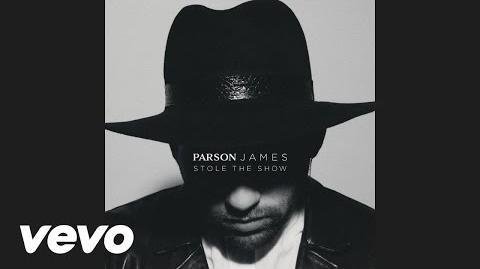"""""""Stole The Show"""" - Parson James"""