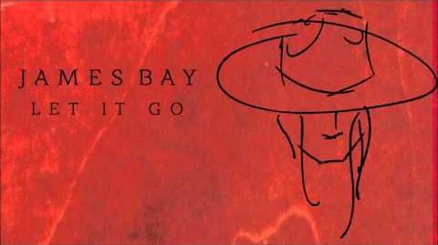 """Let It Go"" - James Bay"