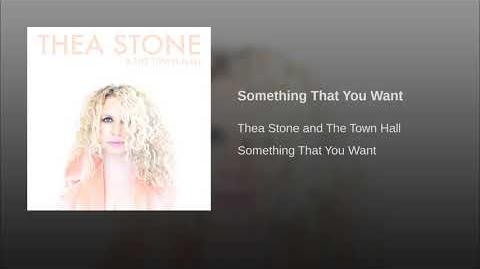 """""""Something That You Want"""" - Thea Stone and The Town Hall"""