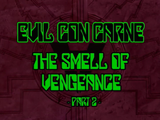 The Smell of Vengeance Part 2