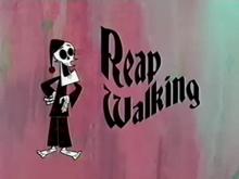 Reap Walking Title Card.png