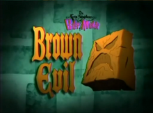 Brown Evil Titlecard.png