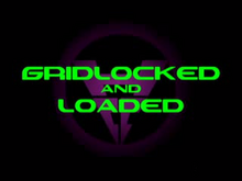 Gridlocked and Loaded Titlecard.png