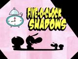 Five-O-Clock Shadows