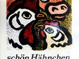 Schön Hühnchen, schön Hähnchen... (1985, Kinderbuchverlag Berlin)