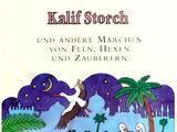 Kalif Storch und andere Märchen von Feen, Hexen und Zauberern