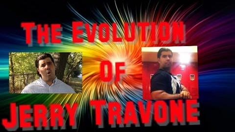 The Evolution of Jerry Travone Part 1
