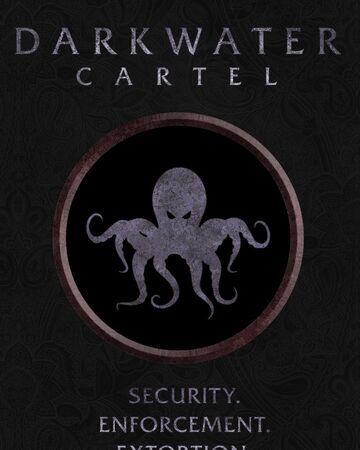 Darkwater cartel.jpg