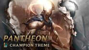 Pantheon, the Unbreakable Spear Champion Theme - League of Legends