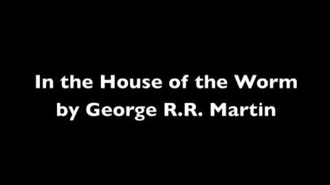 """""""In_the_House_of_the_Worm""""_by_George_R._R._Martin_(audiobook)"""