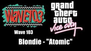 """GTA Vice City - Wave 103 Blondie - """"Atomic"""""""