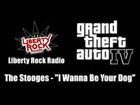 "GTA IV (GTA 4) - Liberty Rock Radio - The Stooges - ""I Wanna Be Your Dog"""