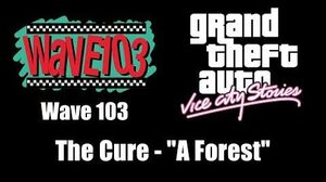 """GTA Vice City Stories - Wave 103 The Cure - """"A Forest"""""""