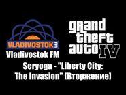 "GTA IV (GTA 4) - Vladivostok FM - Seryoga - ""Liberty City- The Invasion"" -Вторжение-"