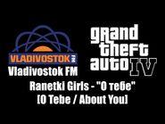 "GTA IV (GTA 4) - Vladivostok FM - Ranetki Girls - ""О тебе"" -O Tebe - About You-"