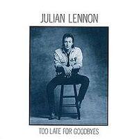 JulianLennon-TooLateForGoodbyes.jpg