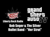 "GTA IV (GTA 4) - Liberty Rock Radio - Bob Seger & The Silver Bullet Band - ""Her Strut"""