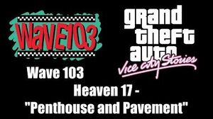 """GTA Vice City Stories - Wave 103 Heaven 17 - """"Penthouse and Pavement"""""""