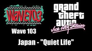 "GTA Vice City Stories - Wave 103 Japan - ""Quiet Life"""