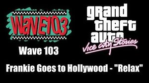 """GTA Vice City Stories - Wave 103 Frankie Goes to Hollywood - """"Relax"""""""