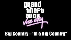 "GTA Vice City Big Country - ""In a Big Country"""
