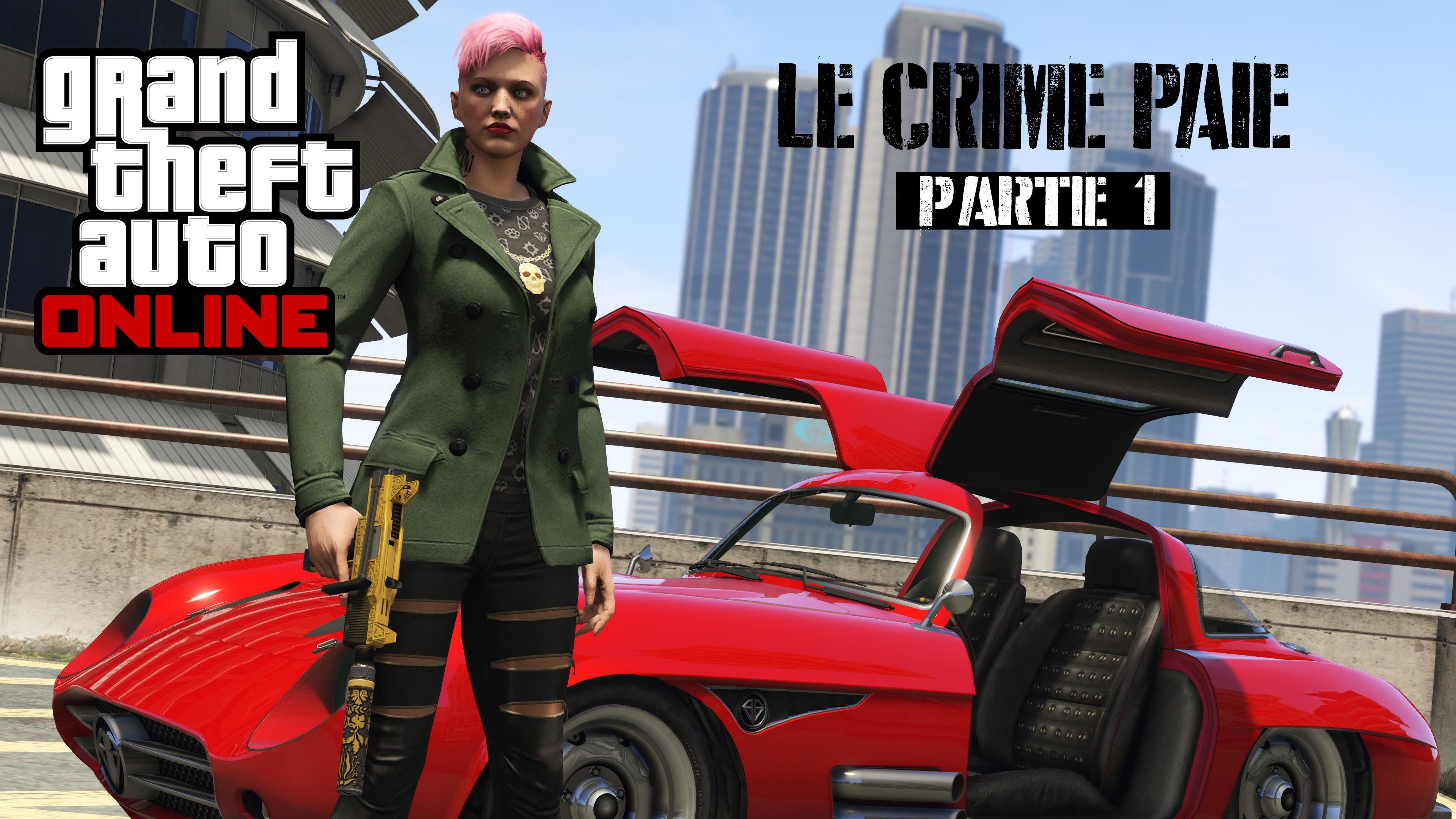 Le crime paie : Partie 1