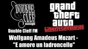 "GTA Liberty City Stories - Double Cleff FM Wolfgang Amadeus Mozart - ""E amore un ladroncello"""