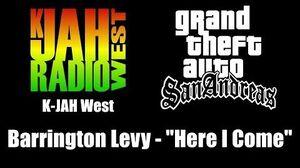 "GTA San Andreas - K-JAH West Barrington Levy - ""Here I Come"""