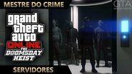 GTA Online - O Golpe do Juízo Final - Servidores (Mestre do Crime IV)