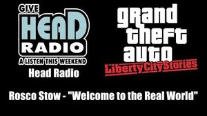 """GTA Liberty City Stories - Head Radio Rosco Stow - """"Welcome to the Real World"""""""