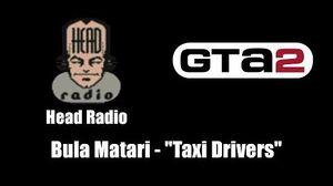 """GTA 2 (GTA II) - Head Radio Bula Matari - """"Taxi Drivers"""""""