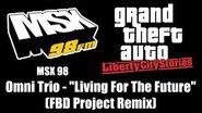 "GTA Liberty City Stories - MSX 98 Omni Trio - ""Living For The Future"" (FBD Project Remix)"