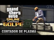 GTA Online - O Golpe de Cayo Perico- Preliminar Cortador de Plasma