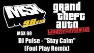 "GTA Liberty City Stories - MSX 98 DJ Pulse - ""Stay Calm"" (Foul Play Remix)"