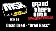 "GTA Liberty City Stories - MSX 98 Dead Dred - ""Dred Bass"""