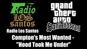"GTA San Andreas - Radio Los Santos Compton's Most Wanted - ""Hood Took Me Under"""