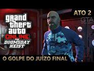 GTA Online - O Golpe do Juízo Final ATO 2- O Problema Bogdan (Mestre do Crime IV & Desafio de Elite)