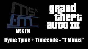 """GTA III (GTA 3) - MSX FM Ryme Tyme Timecode - """"T Minus"""""""