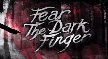 Fear The Dark Finger