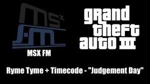 "GTA III (GTA 3) - MSX FM Ryme Tyme Timecode - ""Judgement Day"""