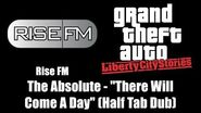 """GTA Liberty City Stories - Rise FM The Absolute - """"There Will Come A Day"""" (Half Tab Dub)"""