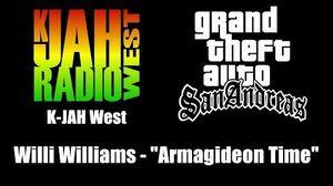 """GTA San Andreas - K-JAH West Willi Williams - """"Armagideon Time"""""""