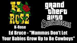 "GTA San Andreas - K-Rose Ed Bruce - ""Mammas Don't Let Your Babies Grow Up to Be Cowboys"""