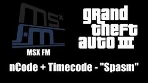 "GTA III (GTA 3) - MSX FM nCode Timecode - ""Spasm"""