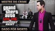 GTA Online - O Golpe do Juízo Final - Dado por Morto (Mestre do Crime IV)