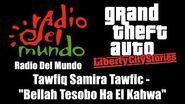 """GTA Liberty City Stories - Radio Del Mundo Tawfiq Samira Tawfic - """"Bellah Tesobo Ha El Kahwa"""""""