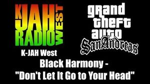 """GTA San Andreas - K-JAH West Black Harmony - """"Don't Let It Go to Your Head"""""""